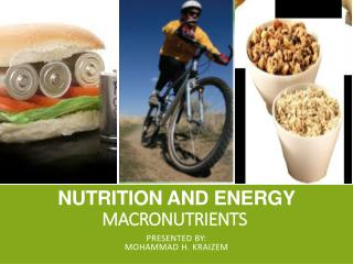 Nutrition and  Energy Macronutrients
