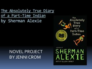 in the novel the absolutely true The absolutely true diary of a part time indian by sherman alexie is a semi-autobiographical novel that takes the liminal space of the reservation border as a starting point for exploring the development of a hybridised indian identity.