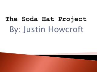The Soda Hat Project