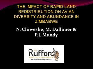 THE IMPACT OF RAPID LAND REDISTRIBUTION ON AVIAN DIVERSITY AND ABUNDANCE IN ZIMBABWE