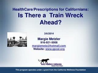HealthCare/Prescriptions for Californians: Is There a  Train Wreck Ahead?