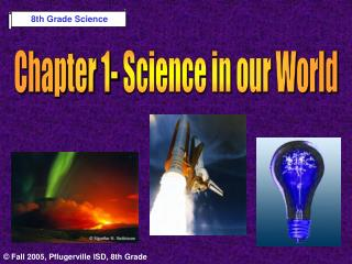 Chapter 1- Science in our World