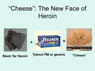 Cheese : The New Face of Heroin