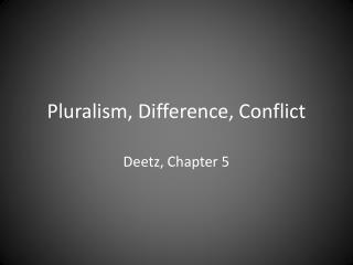 Pluralism, Difference, Conflict