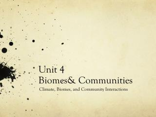 Unit 4  Biomes& Communities