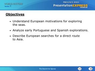 Understand European motivations for exploring  the seas .