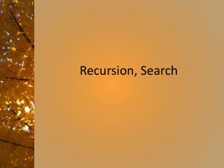 Recursion, Search