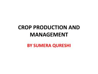 CROP PRODUCTION AND MANAGEMENT