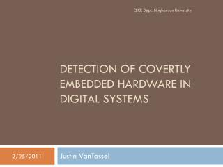 Detection of Covertly Embedded Hardware in Digital Systems