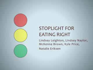 Stoplight for Eating Right