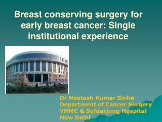 Breast conserving surgery for early breast cancer: Single institutional experience