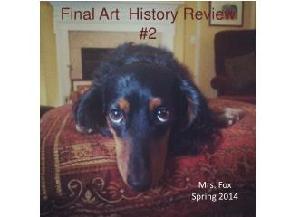 Final Art  History Review #2