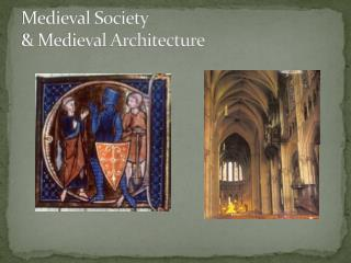 Medieval Society & Medieval Architecture