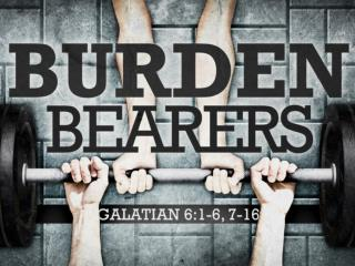 Christians bear burdens!