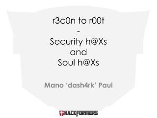 r3c0n to r00t - Security  h@Xs and  Soul  h@Xs