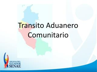 Transito Aduanero Comunitario
