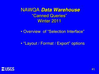 "NAWQA  Data Warehouse ""Canned Queries"" Winter  2011"