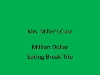 Mrs.  Miller's  Class
