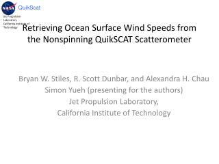Retrieving Ocean Surface Wind Speeds from the Nonspinning QuikSCAT Scatterometer