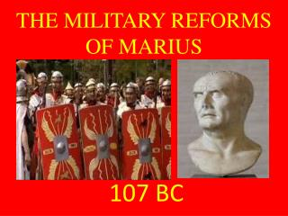 THE MILITARY REFORMS OF MARIUS