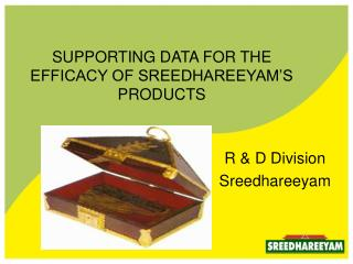 SUPPORTING DATA FOR THE EFFICACY OF SREEDHAREEYAM'S PRODUCTS