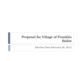 Proposal for Village of Franklin Ballot