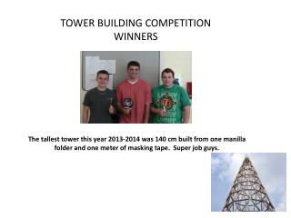 TOWER BUILDING COMPETITION WINNERS