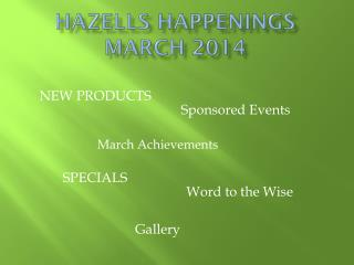 Hazells Happenings March 2014