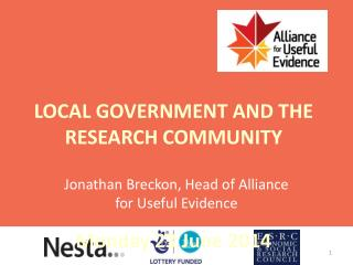 LOCAL  GOVERNMENT AND THE RESEARCH  COMMUNITY Monday 23 June 2014