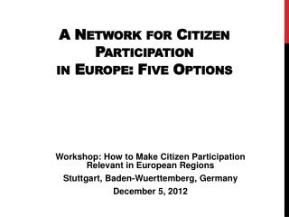 A Network for Citizen  Participation  in Europe: Five Options