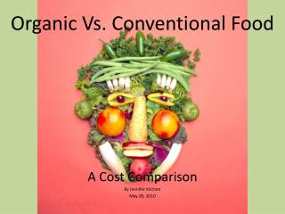 Organic Vs. Conventional Food
