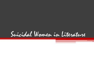 Suicidal Women in Literature