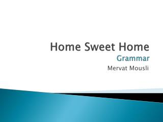 Home Sweet Home Grammar