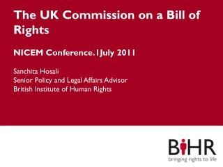 The  UK Commission  on a Bill of  Rights NICEM Conference.1July 2011