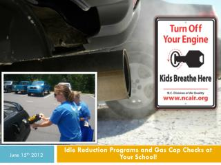 Idle Reduction Programs and Gas Cap Checks at Your School!
