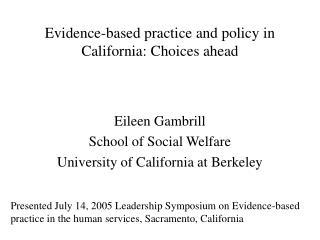 Evidence-based practice and policy in California: Choices ahead