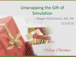 Unwrapping the Gift of Simulation