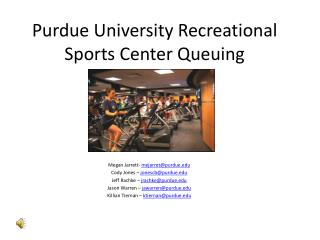 Purdue University Recreational Sports Center Queuing