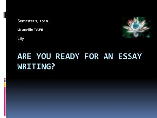 Are you ready for an essay writing?