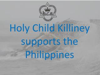 Holy Child  Killiney  supports the Philippines