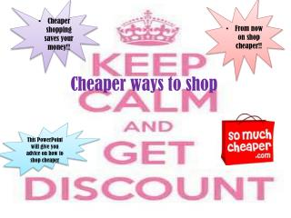 Cheaper ways to shop