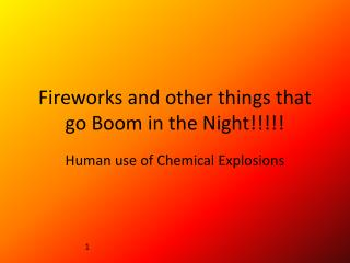 Fireworks and other things that go Boom in the Night!!!!!