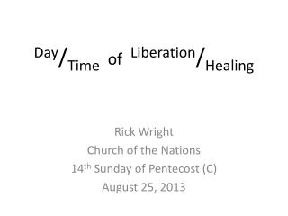 Day / Time of Liberation / Healing