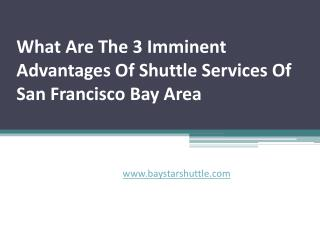 What Are The 3 Imminent Advantages Of Shuttle Services Of San Francisco Bay Area