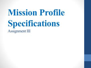 Mission Profile Specifications Assignment III