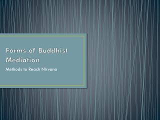 Forms of Buddhist Mediation