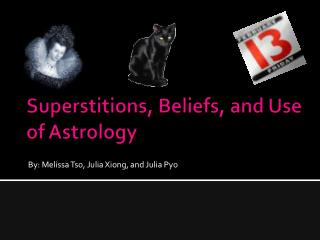 Superstitions, Beliefs, and Use of Astrology