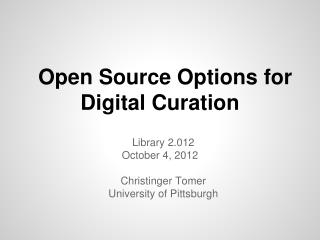 Open Source Options for Digital Curation