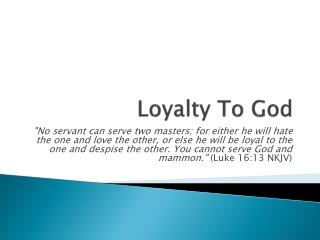 Loyalty To  God