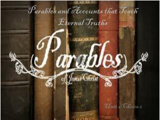 Parables and Accounts that Teach Eternal Truths